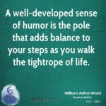william-arthur-ward-writer-quote-a-well-developed-sense-of-humor-is